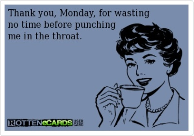 Tell Me Why, I Don't Like Mondays!