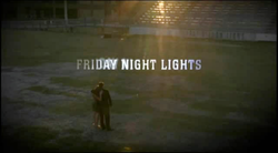 250px-Friday_Night_Lights_title_card